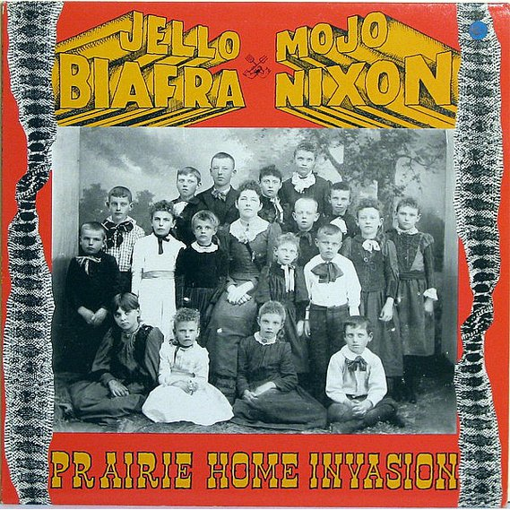 Biafra, Jello With Mojo Nixon & The Toadliquors - Prairie Home Invasion LP