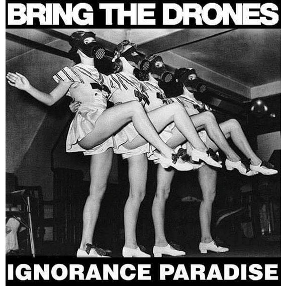 Bring the Drones - Ignorance Paradise LP