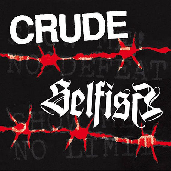 Crude / Selfish Split EP