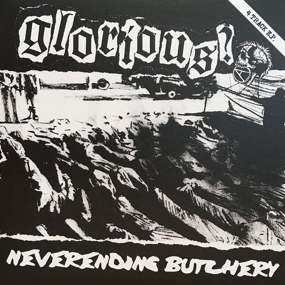"Glorious? - Neverending Butchery 7"" EP"