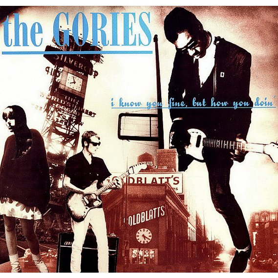 Gories, The - I Know You Fine, But How You Doin´ LP
