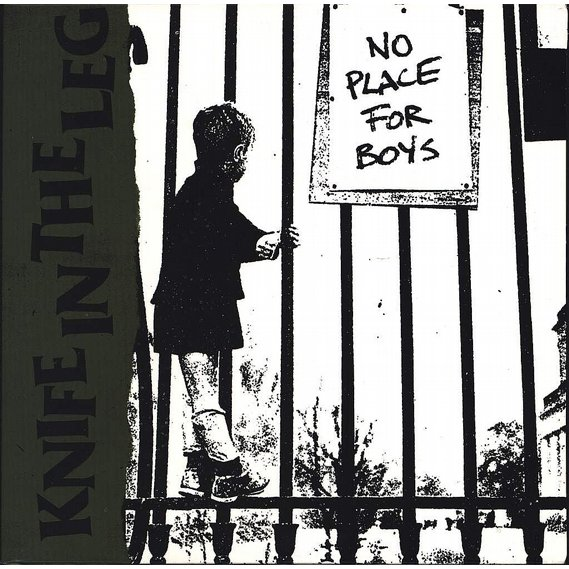 Knife In The Leg - No Place For Boys