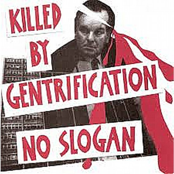 No Slogan - Killed By Gentrification