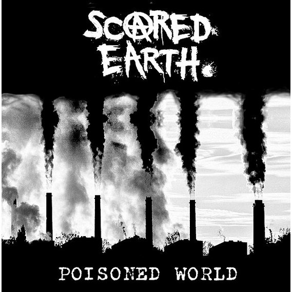 Scared Earth - Poisoned World LP