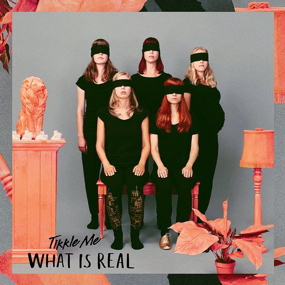 Tikkle Me - What is Real CD