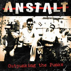 Anstalt - Outpunking the Punks LP Compilation