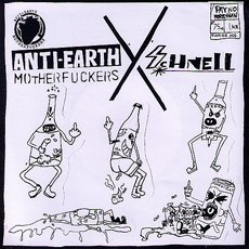 Anti-Earth Motherfuckers / Schnell Split 7""