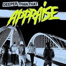 Appraise - Deeper Than That LP