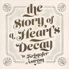 Åström, Kristofer - The Story Of A Heart´s Decay LP