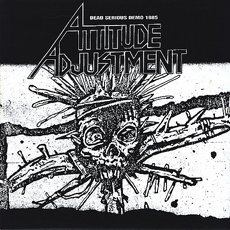 Attitude Adjustment - Dead Serious - Demo 1985 LP