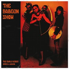 Baboon Show, The - The Early Years 2005-2009 LP