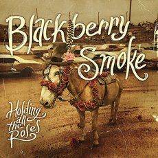 Blackberry Smoke - Holdin The Roses LP