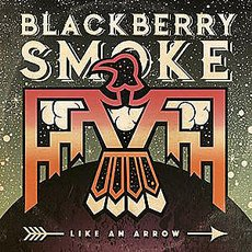 Blackberry Smoke - Like An Arrow 2xLP
