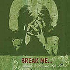Break Me... - Death Is Servant, Life Is Not CD
