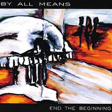 By All Means - End The Beginning CD