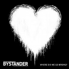 Bystander - Where did we go wrong LP