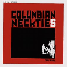 Columbian Neckties - Takeaway