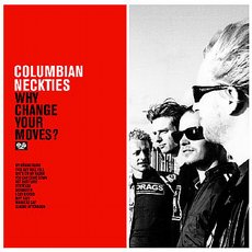 Columbian Neckties - Why Change Your Moves? CD