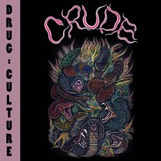 Crude - Drug Culture LP