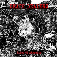 Death Dealers – Files Of Atrocity LP