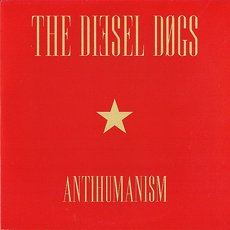 Diesel Dogs, The - Antihumanism LP