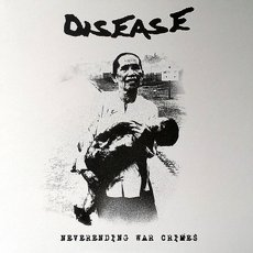 Disease - Neverending War Crimes LP