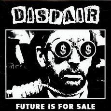 Dispair - Future Is For Sale 7""