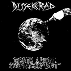 Dissekerad / Earth Crust Displacement Split 7""