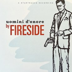 Fireside - Uomini D´onore LP