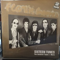 Flamin Groovies - Sixteen Tunes - The Goldstar Tapes + More 2LP