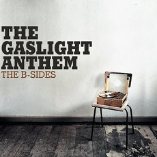 Gaslight Anthem, The - The B-sides