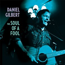 Gilbert, Daniel - The Soul Of A Fool 7""