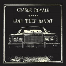 Grande Royale / Liar Thief Bandit - Split 7""