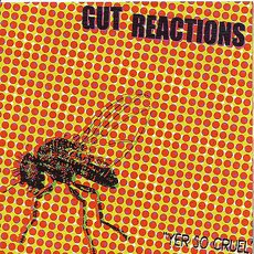Gut Reactions - Yer So Cool 7""
