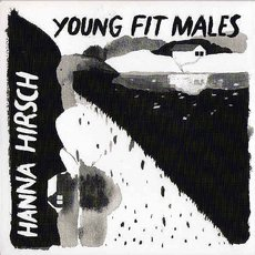 Hanna Hirsch / Young Fit Males Split 7""