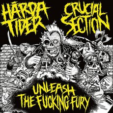 Hårda Tider / Crucial Section - Unleash The Fucking Fury Split