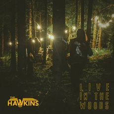 Hawkins, The - Live in the Woods 12""