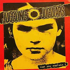 Juggling Jugulars - Can You Explain?