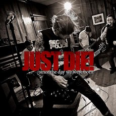 Just Die! - Since The Day We Were Born Red Vinyl