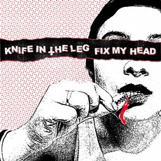 Knife In The Leg / Fix My Head Split 12