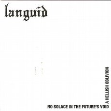 Languid – No Solace In The Future´s Void A Hellish Oblivion 7""