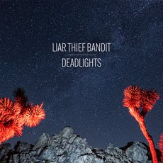 Liar Thief Bandit - Deadlights LP Transparent Red