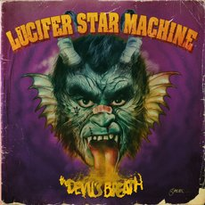 Lucifer Star Machine - The Devil´s Breath LP Deluxe Version