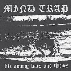 Mind Trap - Life Among Liars And Thieves