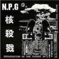 N.P.G (Nuclear Power Genocide) - Devestation of the Future EP 7""