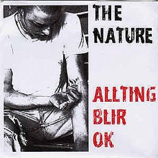 Nature, The - Allting Blir Ok 7""