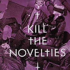 Novelties, The - Kill The Novelties/ Meet The Novelties 10""
