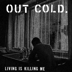 Out Cold - Living Is Killing Me LP