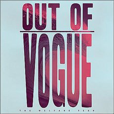 Out Of Vogue - The Welfare Year LP