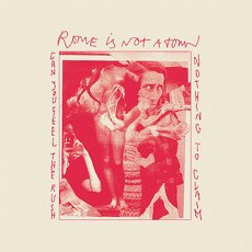 Rome Is Not A Town - Can You Feel The Rush 7""